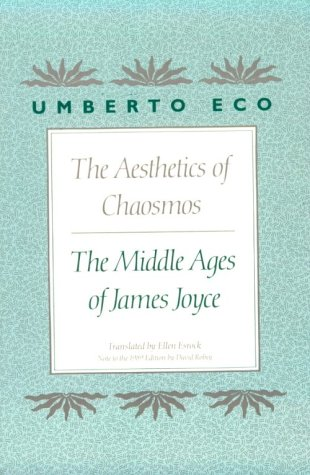 The Aesthetics of Chaosmos: The Middle Ages of James Joyce