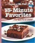 "The Best Of Mr. Food 15 Minute Favorites: ""With Never Any More Than 15 Minutes Of Hands On Prep Time, You Can Have Mouth Watering Recipes To The Table ... Lat! 'Ooh It's So Good!!'"" (Best Of Mr. Food)"