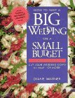 How to Have a Big Wedding on a Small Budget: Cut Your Wedding Costs by Half--Or More!