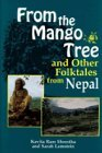 From the Mango Tree and Other Folktales from Nepal:
