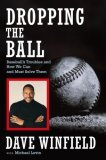 Dropping the Ball: Baseball's Troubles and How We Can and Must Solve Them