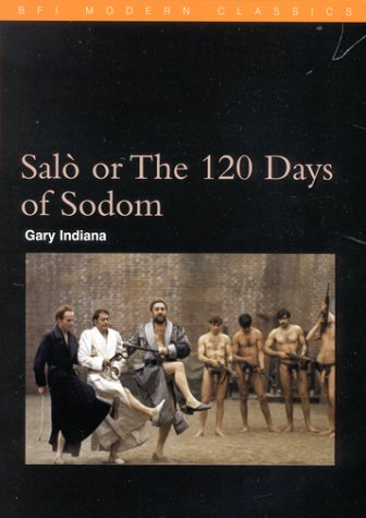 Salò or The Hundred and Twenty Days of Sodom by Gary Indiana
