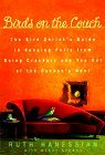 Birds on the Couch: The Bird Shrink's Guide to Keeping Polly from Going Crackers and You Out of the Cuckoo's Nest