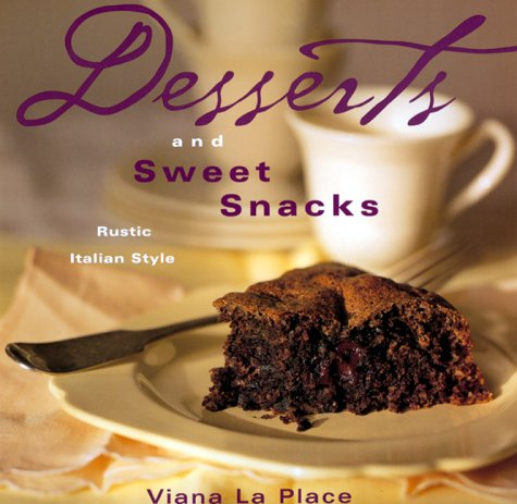 Desserts and Sweet Snacks: Rustic Italian Style