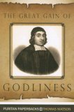 The Great Gain of Godliness by Thomas Watson