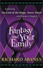 Fantasy and Your Family: Exploring the Lord of the Rings, Harry Potter, and Modern Magick