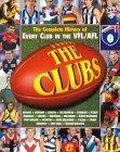 The Clubs: the Complete History of Every Club in the VFL/AFL