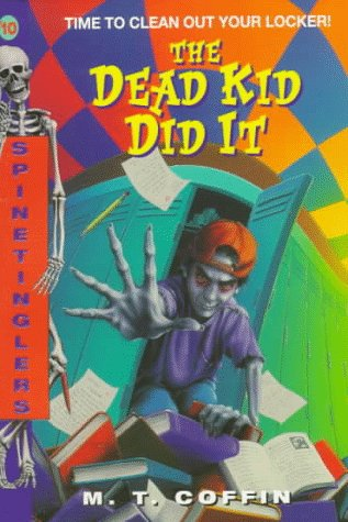 The Dead Kid Did It by M.T. Coffin