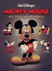 Mickey Mouse: My Life in Pictures