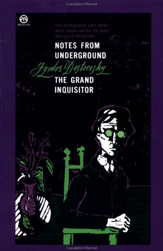 Notes from Underground & The Grand Inquisitor by Fyodor Dostoyevsky