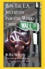 How The U.S. Securities Industry Works, Second Edition