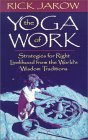 The Yoga of Work: Strategies for Right Livelihood from the World's Wisdom Traditions