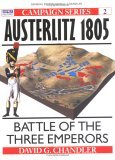 Austerlitz 1805: Battle of the Three Emperors
