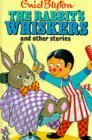 The Rabbit's Whiskers And Other Stories (Enid Blyton's Popular Rewards Series II)