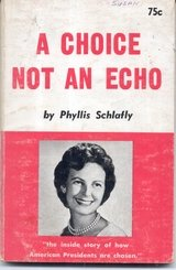 A Choice Not An Echo by Phyllis Schlafly