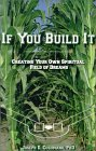 If You Build It: Creating Your Own Spiritual Field of Dreams