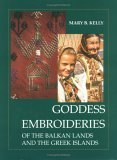 Goddess Embroideries of the Balkan Lands and the Greek Islands