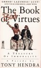 The Book of Bad Virtues: A Treasury of Immorality