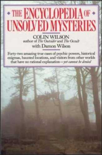 The Encyclopedia of Unsolved Mysteries by Colin Wilson