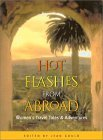 Hot Flashes from Abroad: Women's Travel Tales and Adventures