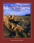 In Search of Chaco: New Approaches to an Archaeological Enigma