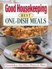The Good Housekeeping Best One-Dish Meals: Casseroles, Stir-Fries, Pizzas & More