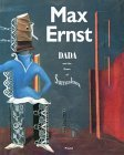 Max Ernst: Dada and the Dawn of Surrealism