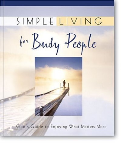 Simple living for busy people god 39 s guide to enjoying for Minimalist living forum