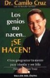 Los Genios No Nacen, Se Hacen  /  Geniuses Are Not Born, They Are Made