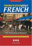 Immersionplus French: The Final Step to Fluency! [With Listening Guide]