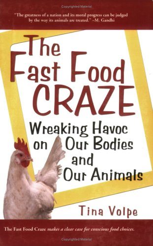 The Fast Food Craze: Wreaking Havoc on Our Bodies and Our Animals