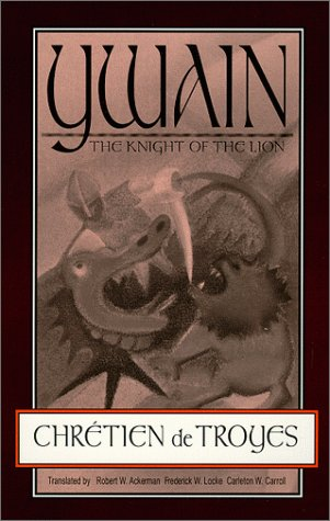 Ywain, the Knight of the Lion by Chrétien de Troyes