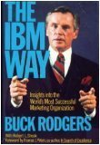 The IBM Way: Insights Into the World's Most Successful Marketing Organization