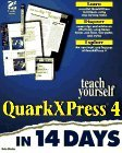 Teach Yourself QuarkXPress 4 in 14 Days [With *]