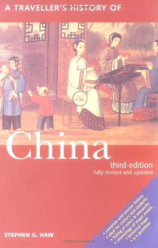 A Traveller's History of China by Stephen G. Haw
