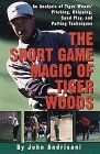 The Short Game Magic of Tiger Woods: An Analysis of Tiger Woods' Pitching, Chipping, Sand Play, and Putting Technique s