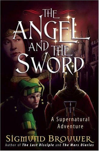 The Angel and the Sword by Sigmund Brouwer