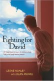 Fighting for David: An Inspiring True Story of Stubborn Love, Faith, and Hope Beyond Reason