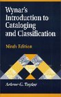 Wynar's Introduction to Cataloging and Classification