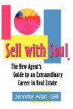 Sell with Soul: The New Agent's Guide to an Extraordinary Career in Real Estate