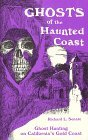 Ghosts of the Haunted Coast: Ghost Hunting on California's Gold Coast