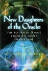 New Daughters of the Oracle: The Return of Female Prophetic Power in Our Time