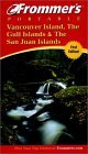 Frommer's Portable Vancouver Island, the Gulf Islands and San Juan Islands