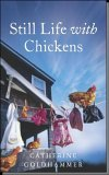 Still Life With Chickens: Starting Over in a House by the Sea
