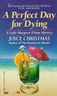 A Perfect Day for Dying (A Lady Margaret Priam Mystery)