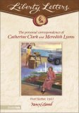 The Liberty Letters: Personal Correspondence of Catherine Clark and Meredith Lyons: Pearl Harbor, 1941