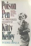 Poison Pen: The Unauthorized Biography of Kitty Kelley