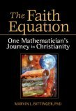 The Faith Equation: One Mathematician's Journey in Christianity