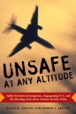 Unsafe at any Altitude: Failed Terrorism Investigations, Scapegoating 9/11 & the Shocking Truth about Aviation Security Today