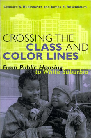 Crossing the Class and Color Lines by Leonard S. Rubinowitz
